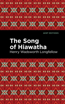 The Song of Hiawatha - Longfellow, Henry W, and Editions, Mint (Contributions by)