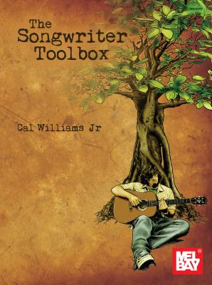 The Songwriter Toolbox - Williams Jr, Cal