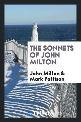 The Sonnets of John Milton - Milton, John, Professor