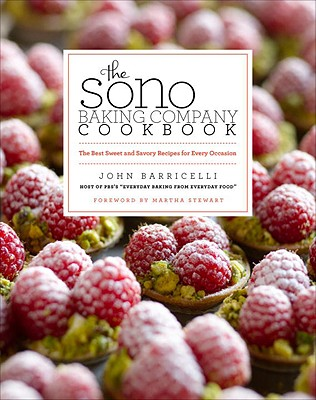 The Sono Baking Company Cookbook: The Best Sweet and Savory Recipes for Every Occasion - Barricelli, John