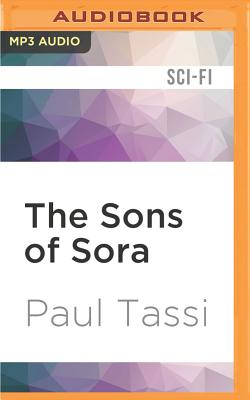 The Sons of Sora - Tassi, Paul, and Bevine, Victor (Read by)