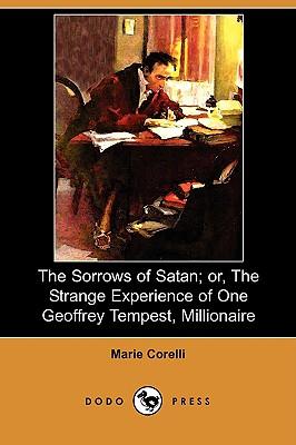 The Sorrows of Satan; Or, the Strange Experience of One Geoffrey Tempest, Millionaire (Dodo Press) - Corelli, Marie
