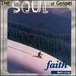 The Soul of Gospel: Faith
