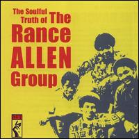 The Soulful Truth of the Rance Allen Group - The Rance Allen Group