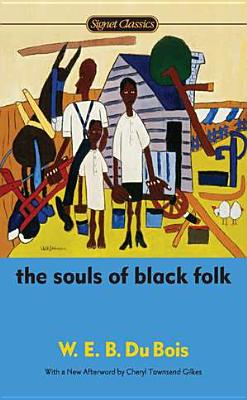 The Souls of Black Folk - Du Bois, W E B, PH.D., and Kenan, Randall (Introduction by)