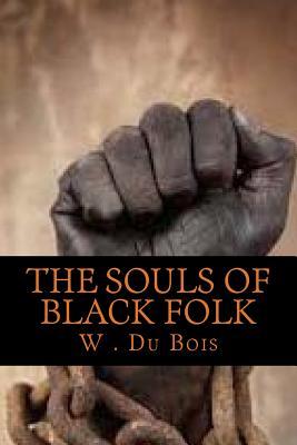 The Souls of Black Folk - Du Bois, W E, and Smit, Owen (Editor)