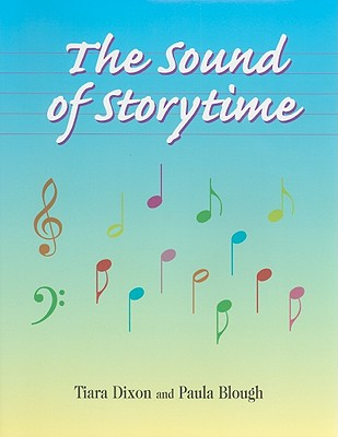 The Sound of Storytime - Dixon, Tiara, and Blough, Paula
