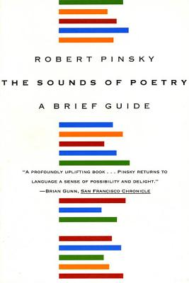The Sounds of Poetry: A Brief Guide - Pinsky, Robert