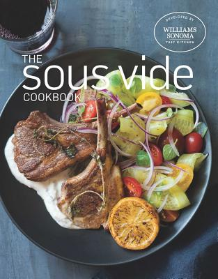 The Sous Vide Cookbook - Williams Sonoma Test Kitchen