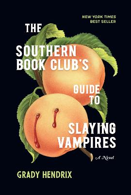 The Southern Book Club's Guide to Slaying Vampires - Hendrix, Grady