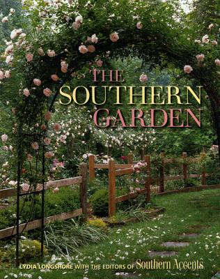 The Southern Garden - Longshore, Lydia, and Southern Accents Magazine