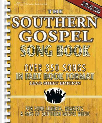 The Southern Gospel Song Book, Lead Sheet Edition: Over 350 Songs in Fake Book Format - Brentwood-Benson Music Publishing (Creator)