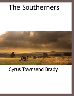 The Southerners - Brady, Cyrus Townsend