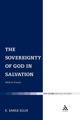 The Sovereignty of God in Salvation: Biblical Essays - Ellis, E Earle