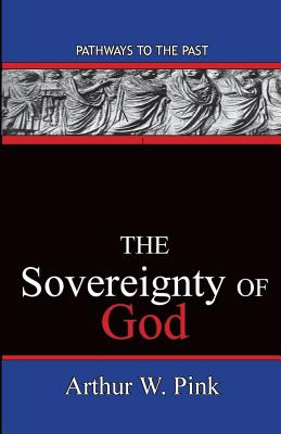 The Sovereignty of God - Pink, Arthur Washington