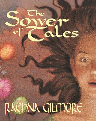 The Sower of Tales - Gilmore, Rachna