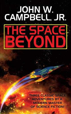 The Space Beyond - Campbell Jr, John W