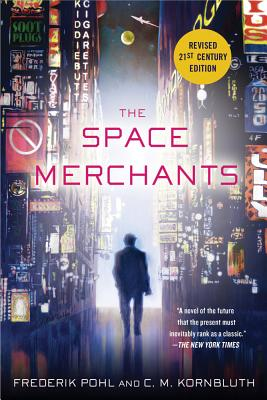 The Space Merchants - Pohl, Frederik, IV, and Kornbluth, C M