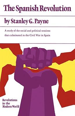 The Spanish Revolution - Payne, Stanley G