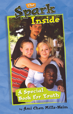 The Spark Inside: A Special Book for Youth - Mills-Naim, Ami C