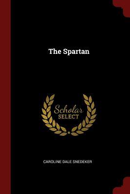 The Spartan - Snedeker, Caroline Dale