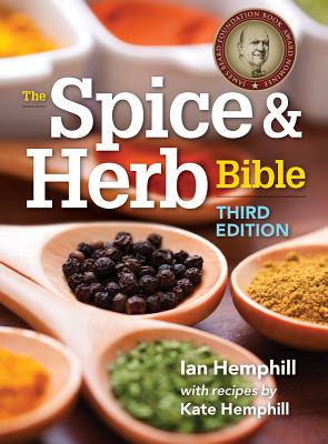 The Spice and Herb Bible - Hemphill, Ian, and Hemphill, Kate