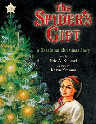 The Spider's Gift: A Ukrainian Christmas Story - Kimmel, Eric A (Retold by)