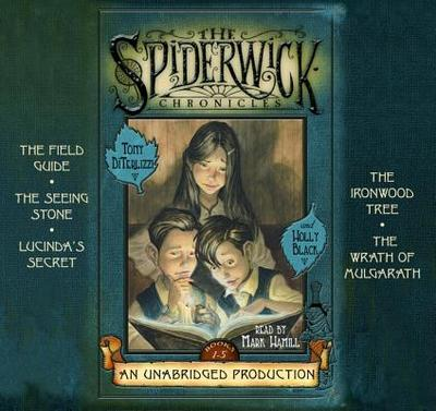 The Spiderwick Chronicles: Books 1-5 - DiTerlizzi, Tony, and Black, Holly, and Hamill, Mark (Read by)