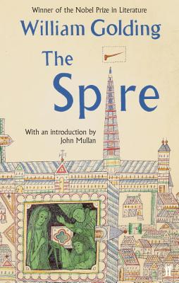 The Spire - Golding, William, and Mullan, John (Introduction by)