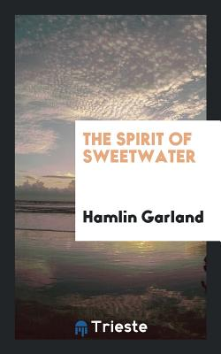 The Spirit of Sweetwater - Garland, Hamlin