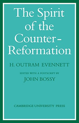 The Spirit of the Counter-Reformation - Evennett, H Outram