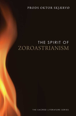 The Spirit of Zoroastrianism - Skjaervo, Prods Oktor