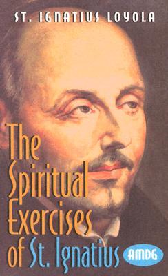 The Spiritual Exercise of St. Ignatius Loyola - Tan Books, and Ignatius