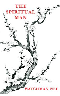 The Spiritual Man - Nee, Watchman, and Kaung, Stephen (Translated by)