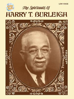 The Spirituals of Harry T. Burleigh: Low Voice, Book & 2 CDs - Burleigh, Harry T