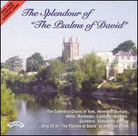 "The Splendour of ""The Psalms of David"" - Cathedral Choir of Rochester (choir, chorus); Cathedral Choir of York (choir, chorus);..."