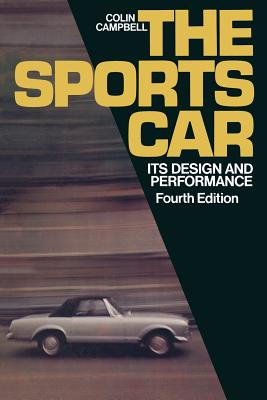 The Sports Car: Its Design and Performance - Campbell, Colin