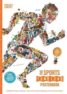 The Sports Timeline Posterbook: Unfold the Story of Sport -- From the Ancient Olympics to the Present Day! - Lloyd, Christopher
