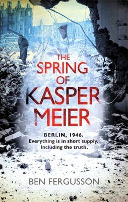 The Spring of Kasper Meier - Fergusson, Ben