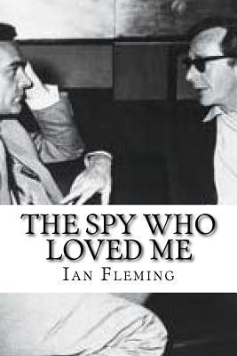 The Spy Who Loved Me - Fleming, Ian