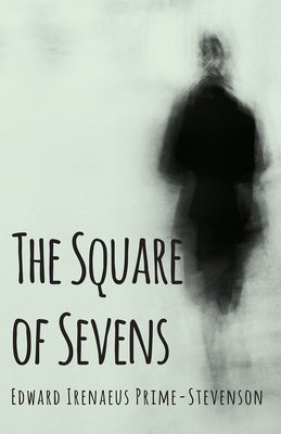 The Square of Sevens - Prime-Stevenson, Edward Irenaeus