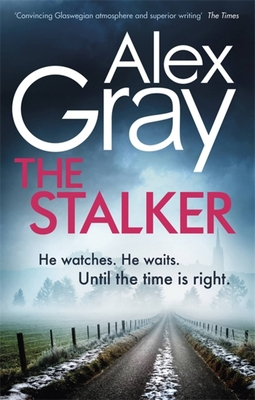 The Stalker: Book 16 in the Sunday Times bestselling crime series - Gray, Alex