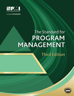 The Standard for Program Management Third Edition - Project Management Institute