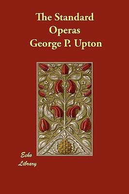 The Standard Operas - Upton, George P