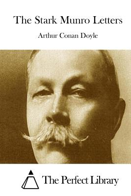 The Stark Munro Letters - Doyle, Arthur Conan, Sir, and The Perfect Library (Editor)