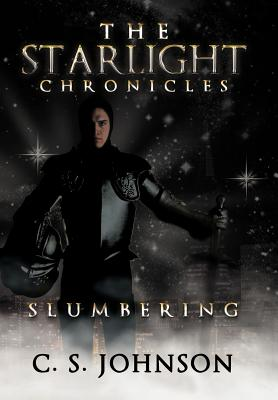 The Starlight Chronicles: Slumbering - Johnson, C. S.