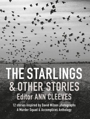 The Starlings and Other Stories - Cleeves, Ann (Contributions by), and Sharratt, Mary (Contributions by), and Staincliffe, Cath (Contributions by)