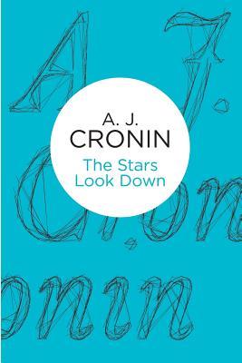 The Stars Look Down - Cronin, A. J.