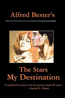 The Stars My Destination - Bester, Alfred