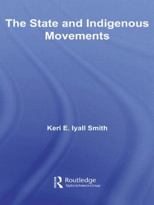 The State and Indigenous Movements - Iyall Smith, Keri E.